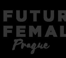 Komunita Future Females Prague přichází do České republiky scílem podpořit a pomoci ženám podnikatelkám na českém trhu